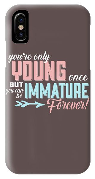 Immature Forever IPhone Case