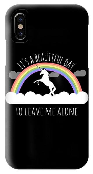 Leave iPhone Case - Its A Beautiful Day To Leave Me Alone by Flippin Sweet Gear