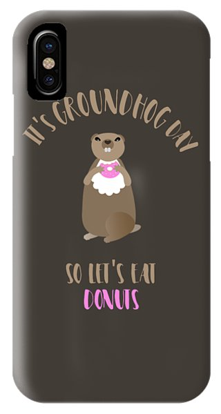 It's Groundhog Day So Let's Eat Donuts IPhone Case