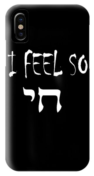 Jewish Humor iPhone Case - Jewish Tee I Feel So Chai High Funny Jew Gift by Art Grabitees