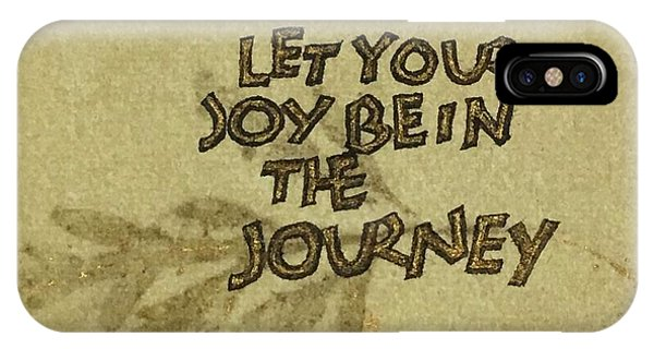 Joy In The Journey IPhone Case