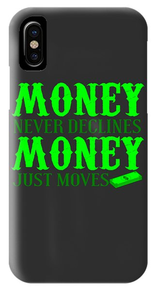 Money Just Moves IPhone Case