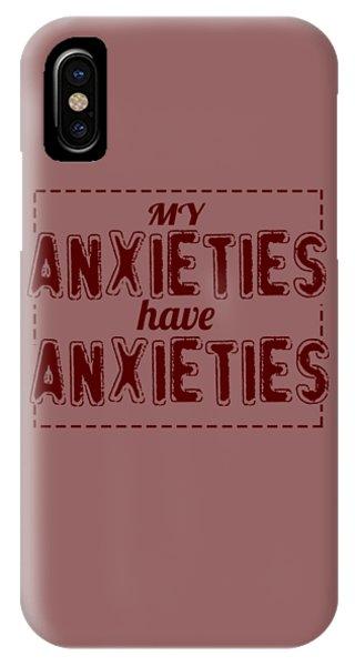 My Anxieties IPhone Case