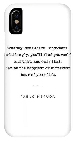Simple iPhone Case - Pablo Neruda Quote 02 - Philosophical - Minimal, Sophisticated, Modern, Classy Typewriter Print by Studio Grafiikka