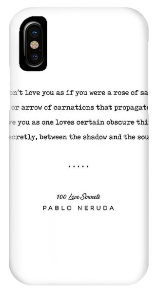 Simple iPhone Case - Pablo Neruda Quote 05 - 100 Love Sonnets - Minimal, Sophisticated, Modern, Classy Typewriter Print by Studio Grafiikka