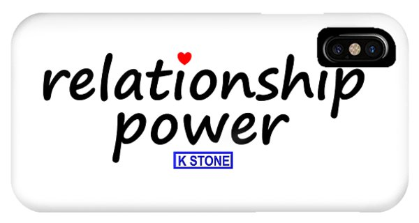 iPhone Case - Relationship Power by K STONE UK Music Producer