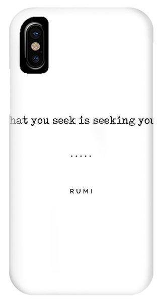 Simple iPhone Case - Rumi Quote 03 - Minimal, Sophisticated, Modern Typewriter Print - What You Seek Is Seeking You by Studio Grafiikka