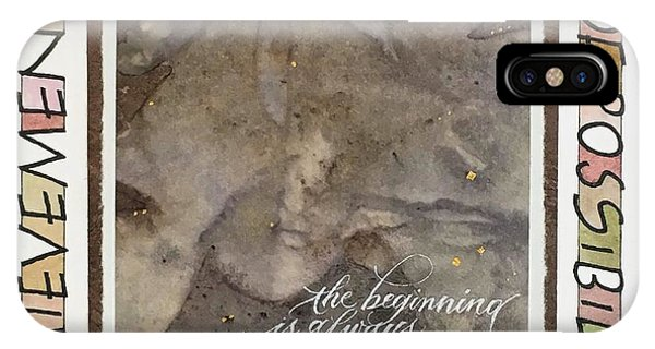 The Beginning Is Always Today IPhone Case