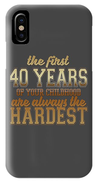 The First 40 Years IPhone Case