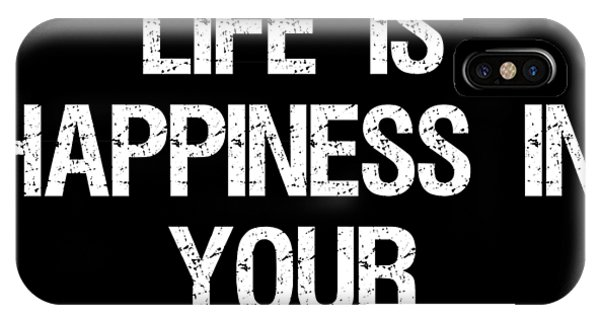 The Key To Life Is Happiness In Your Household IPhone Case