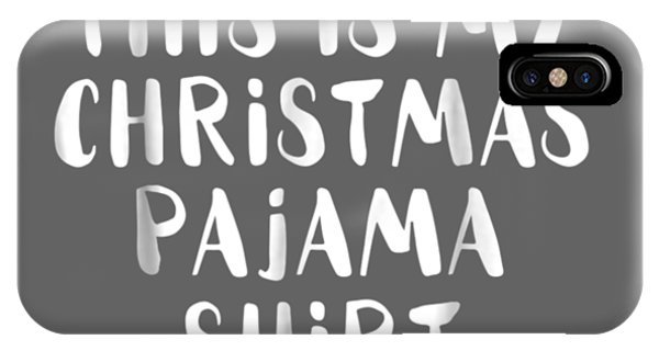 Pajama iPhone X Case - This Is My Christmas Pajama Shirt Funny Christmas T Shirts by Unique Tees