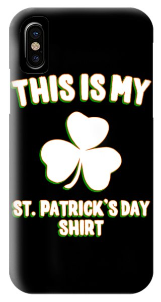 St. Patricks Day iPhone Case - This Is My St Patricks Day Shirt by Flippin Sweet Gear