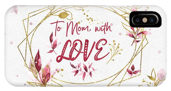 To Mom, With Love IPhone Case