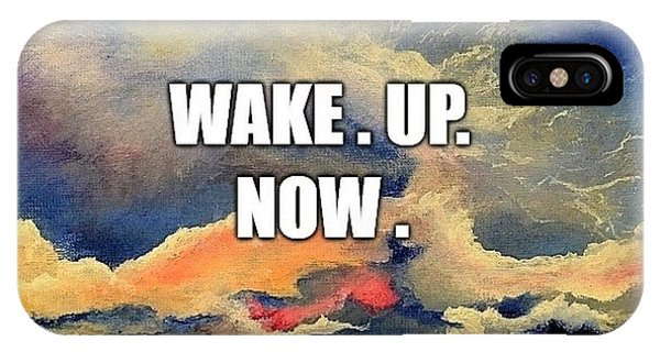Wake. Up. Now. IPhone Case