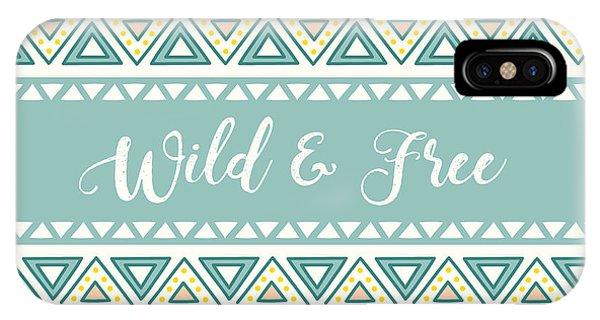 Wild And Free - Boho Chic Ethnic Nursery Art Poster Print IPhone Case