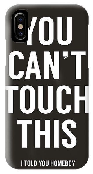 Typography iPhone Case - You Can't Touch This by Balazs Solti