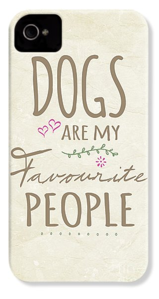 Dogs Are My Favourite People  - British Version IPhone 4 Case by Natalie Kinnear
