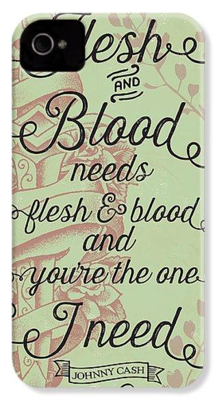 Flesh And Blood - Johnny Cash Lyric IPhone 4 Case