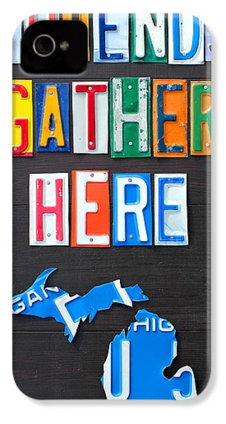 Friends Gather Here Recycled License Plate Art Lettering Sign Michigan Version IPhone 4 Case by Design Turnpike