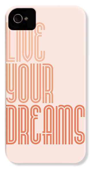 Live Your Dreams Wall Decal Wall Words Quotes, Poster IPhone 4 / 4s Case by Lab No 4 - The Quotography Department