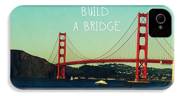 Love Can Build A Bridge- Inspirational Art IPhone 4 Case by Linda Woods