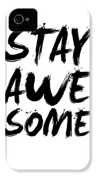Stay Awesome Poster White IPhone 4 / 4s Case by Naxart Studio