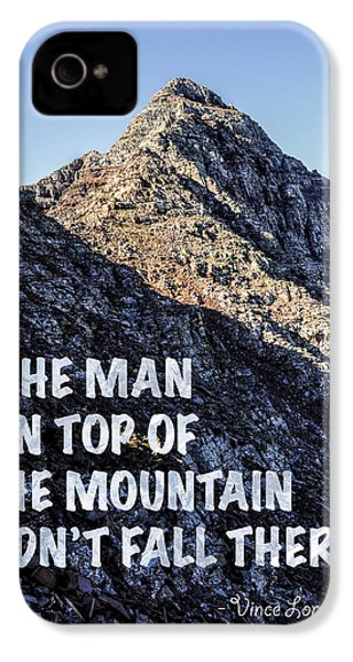 The Man On Top Of The Mountain Didn't Fall There IPhone 4 Case by Aaron Spong