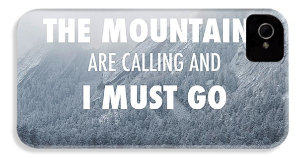 The Mountains Are Calling And I Must Go IPhone 4 Case by Aaron Spong