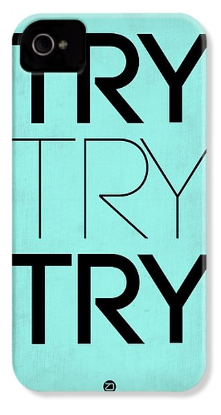 Try Try Try Poster Blue IPhone 4 Case by Naxart Studio