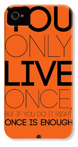 You Only Live Once Poster Orange IPhone 4 Case by Naxart Studio