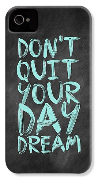 Don't Quite Your Day Dream Inspirational Quotes Poster IPhone 4 Case