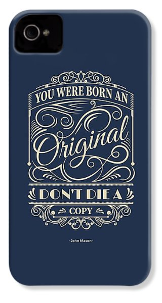 You Were Born An Original Motivational Quotes Poster IPhone 4 Case by Lab No 4