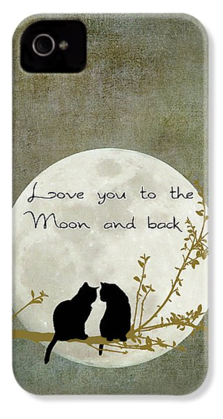 Love You To The Moon And Back IPhone 4 Case by Linda Lees