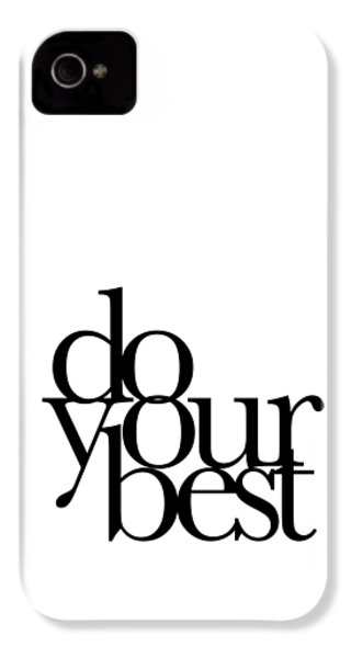 Do Your Best IPhone 4 / 4s Case by Cortney Herron