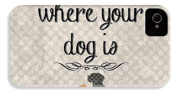 Home Is Where Your Dog Is-jp3039 IPhone 4 Case by Jean Plout