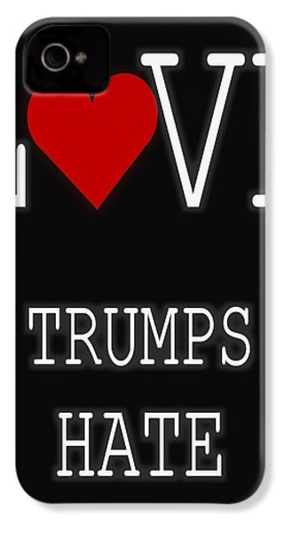 Love Trumps Hate IPhone 4 / 4s Case by Dan Sproul