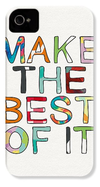 Make The Best Of It Multicolor- Art By Linda Woods IPhone 4 Case by Linda Woods