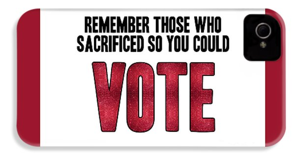 Remember Those Who Sacrificed So You Could Vote IPhone 4 Case by Liesl Marelli