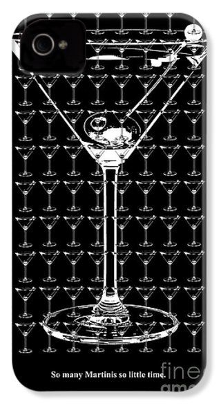 So Many Martinis So Little Time IPhone 4 / 4s Case by Jon Neidert