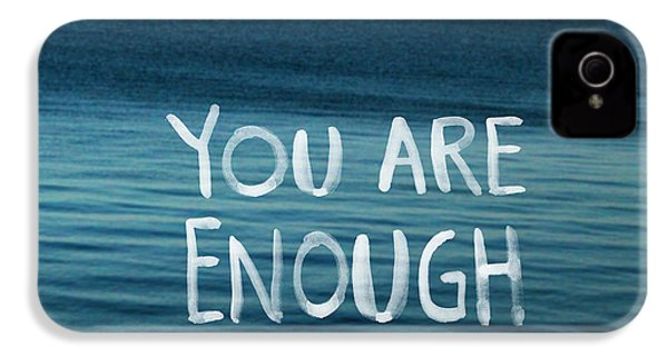 You Are Enough IPhone 4 Case by Linda Woods