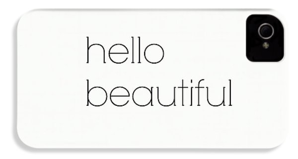 Hello Beautiful IPhone 4s Case by Chastity Hoff