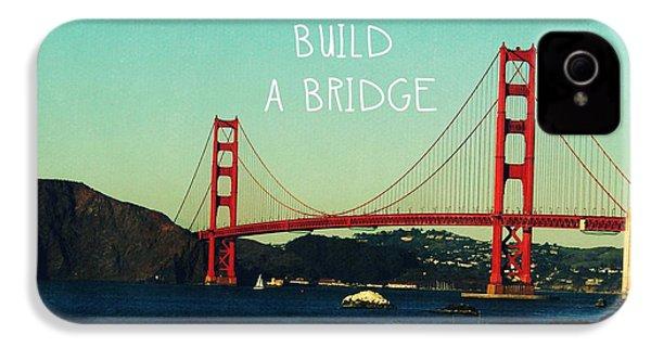 Love Can Build A Bridge- Inspirational Art IPhone 4s Case