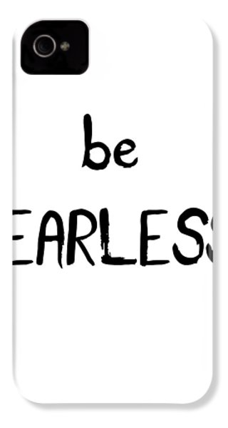 Be Fearless IPhone 4s Case by Emiliano Deificus