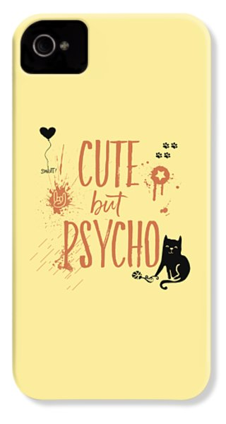 Cute But Psycho Cat IPhone 4s Case by Melanie Viola