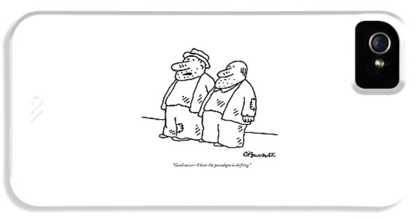 Good News - I Hear The Paradigm Is Shifting IPhone 5 Case by Charles Barsotti