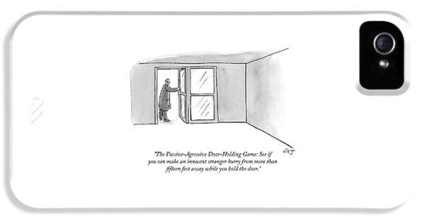 The Passive-agressive Door-holding Game: IPhone 5 Case