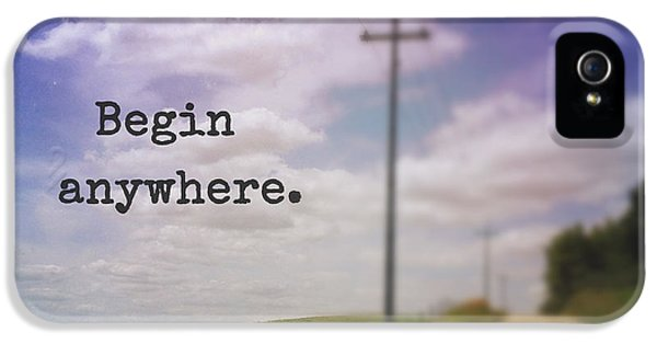 Begin Anywhere IPhone 5 Case by Olivia StClaire