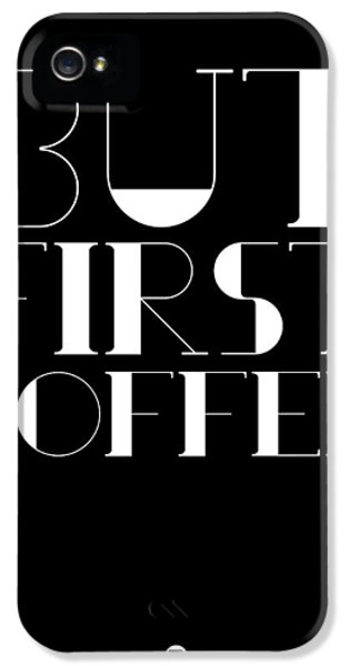 But First Coffee Poster 1 IPhone 5 Case