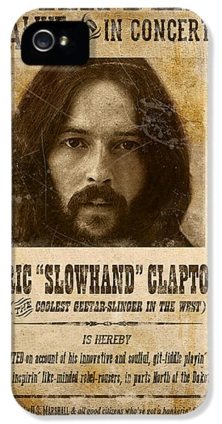 Eric Clapton iPhone 5 Case - Clapton Wanted Poster by Gary Bodnar