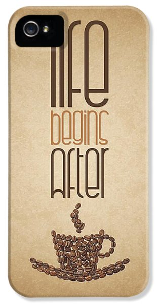 Coffee Quotes Poster IPhone 5 Case by Lab No 4 - The Quotography Department